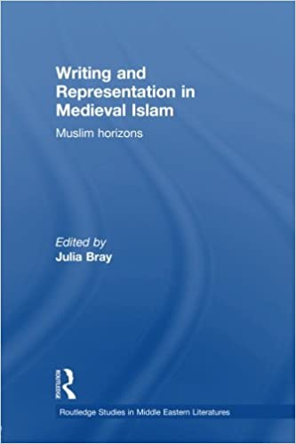 Book Writing and Representation in Medieval Islam (Routledge Studies in Middle Eastern Literatures)