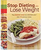 Stop Dieting and Lose Weight, Anne Egan and Regina Ragone, 1579548857