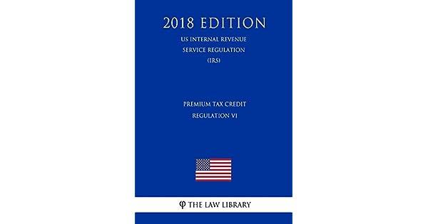 Premium Tax Credit Regulation VI (Us Internal Revenue