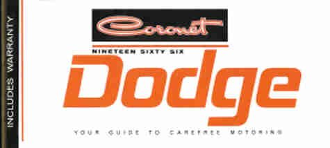 1966 DODGE CORONET OWNERS INSTRUCTION & OPERATING MANUAL - USERS GUIDE - Covers all 1966 Dodge Coronets, including Coronet, Deluxe, 440, and 500, Station Wagons, Convertible as well. 66
