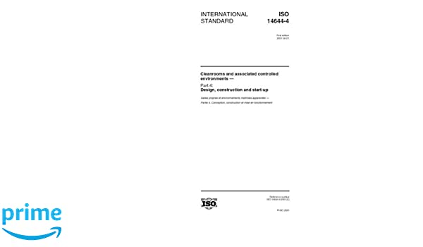Iso 14644 42001 cleanrooms and associated controlled environments iso 14644 42001 cleanrooms and associated controlled environments part 4 design construction and start up iso tc 209wg 4 amazon books fandeluxe Gallery
