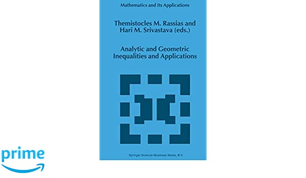 Analytic and Geometric Inequalities and Applications