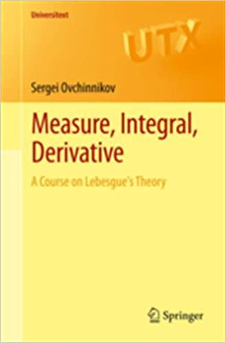 Measure, Integral, Derivative: A Course on Lebesgues Theory (Universitext)