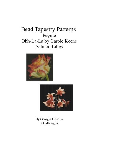 (Bead Tapestry Patterns Peyote Ohh-La-La by Carole Keene Salmon Lilies)
