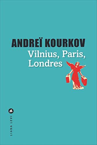 Vilnius, Londres, Paris (LITTERATUR) (French Edition)