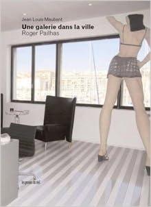 En ligne Une galerie dans la ville : Roger Pailhas pdf, epub ebook