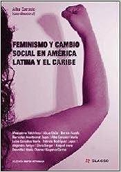 Book Feminismo y cambio social en América Latina y el Caribe.-- ( Grupos de Trabajo de CLACSO )