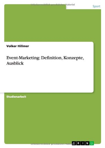 Event-Marketing: Definition, Konzepte, Ausblick (German Edition) ebook