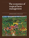 The Economics of Tropical Farm Management, Makeham, J. P. and Malcolm, L. R., 0521308941