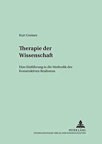 Therapie der Wissenschaft: Eine Einführung in die Methodik des Konstruktiven Realismus (Culture and Knowledge)