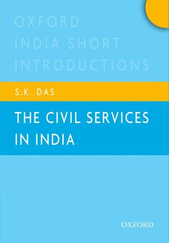 The Civil Services in India: Oxford India Short Introductions (Oxford India Short Introductions Series)