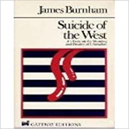 suicide of the west an essay on the meaning and destiny of suicide of the west an essay on the meaning and destiny of liberalism amazon co uk james burnham 9780895268228 books
