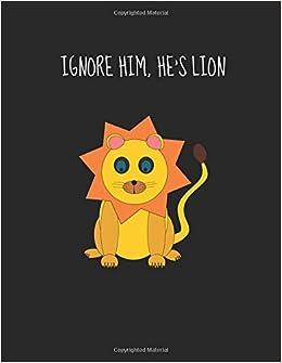 Amazon com: Ignore Him He's Lion: Hourly Academic Agenda