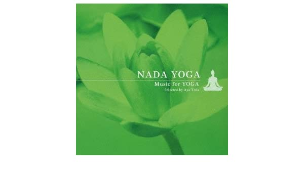 V.A. - NADA YOGA -MUSIC FOR YOGA - Amazon.com Music