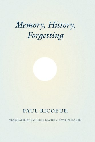 Memory, History, Forgetting