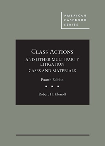 Class Actions and Other Multi-Party Litigation Cases and Materials (American Casebook Series)