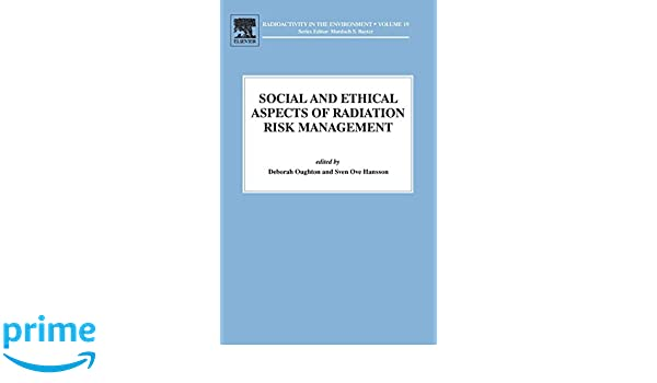 Social and Ethical Aspects of Radiation Risk Management (Radioactivity in the Environment)
