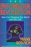 The Infomedia Revolution, Frank Koelsch, 0075518473