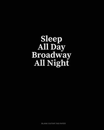 - Sleep All Day Broadway All Night: Blank Guitar Tab Paper