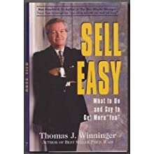 Sell Easy: What to Do and Say to Get More Yes