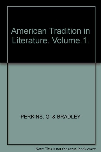 The American Tradition in Literature (Volume 1)