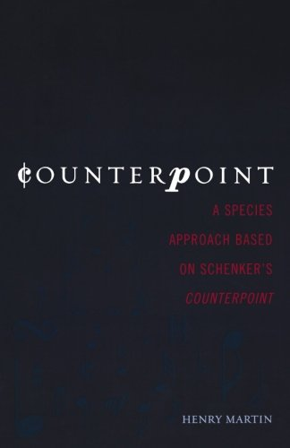 Counterpoint: A Species Approach Based on Schenker's Counterpoint