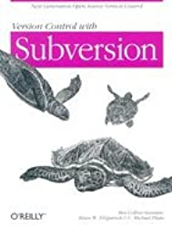 Version Control With Subversion (04) by Pilato, C Michael - Collins-Sussman, Ben - Fitzpatrick, Brian [Paperback (2004)]