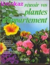 Réussir vos plantes d'appartement par Pierre Nessmann