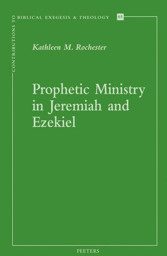 Prophetic Ministry in Jeremiah and Ezekiel (Contributions to Biblical Exegesis Theology) (Contributions to Biblical Exegesis and Theology) by K. Rochester - Rochester Malls