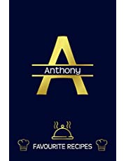 Anthony: Favourite Recipes - Personalized Name Cookbook To Write In - Initial Monogram Letter - Free Space For Notes, Gift For Baking - Golden (6x9, 111 Pages)