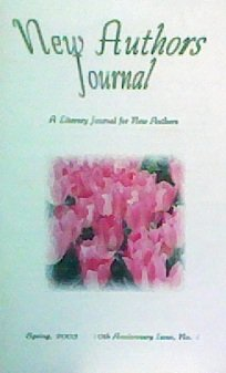 New Authors Journal: A Literary Journal for New Authors (10th Anniversary Issue, Number 1)