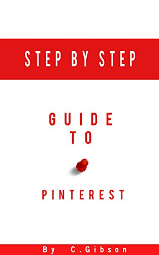 Step By Step Guide To Pinterest