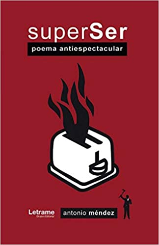 SuperSer. Poema antiespectacular (Poesía): Amazon.es: Méndez, Antonio: Libros