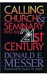 Calling Church & Seminary Into the 21st Century