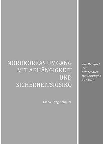 Nordkoreas Umgang mit Abhängigkeit und Sicherheitsrisiko: Am Beispiel der bilateralen Beziehungen zur DDR