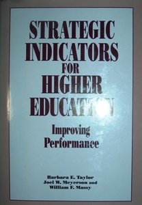 Strategic Indicators for Higher Education: Improving Performance