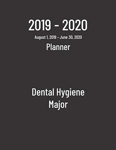 Dental Hygiene Major - 2019-2020 Planner: Monthly Weekly Organizer & Diary for Students (Dental Schedule Book)