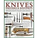 The World Encyclopedia of Knives, Daggers & Bayonets