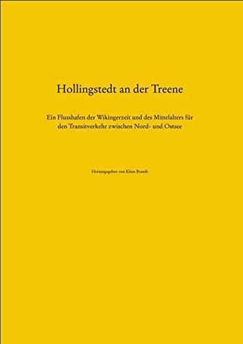 Hollingstedt an der Treene: Ein Flusshafen der Wikingerzeit und des Mittelalters für den Transitverkehr zwischen Nord- und Ostsee (Schriften des Archäologischen Landesmuseums, Band 10)