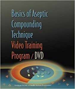 Basics of Aseptic Compounding Technique Video Training Program - VHS and Workbook