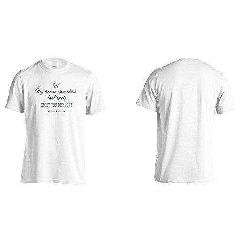 Mein Haus War Letzte Woche Sauber. Sorry Du Hast Es Vermisst Herren T-Shirt n469m