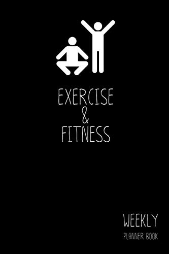 Exercise & Fitness Weekly Planner Book: Classic Black 6x9