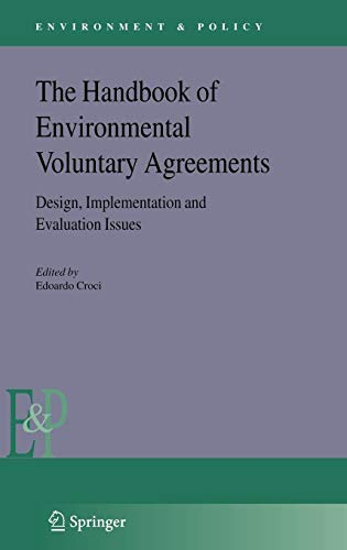 The Handbook of Environmental Voluntary Agreements: Design, Implementation and Evaluation Issues (Environment & Poli
