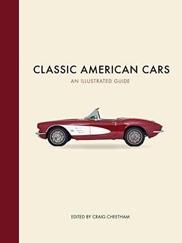 Classic American Cars: An Illustrated Guide (Best American Cars Of The 50s)
