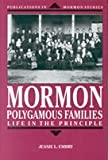 Mormon Polygamous Families : Life in the Principle, Embry, Jessie L., 0874802776