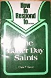 How to Respond to the Latter Day Saints, Edgar P. Kaiser, 0570076803
