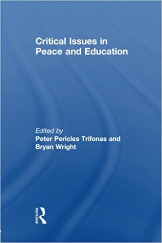 Free es ebooks pdf herunterladen Critical Issues in Peace and Education (Routledge Research in Education) by Peter Pericles Trifonas PDF PDB