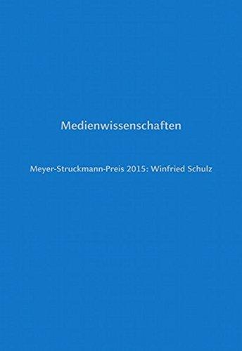 Medienwissenschaften: Meyer-Struckmann-Preis 2015: Winfried Schulz (Reden zur Verleihung des Meyer-Struckmann-Preises durch die Philosophische Fakultät der Heinrich-Heine-Universität Düsseldorf)