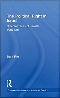 Book The Political Right in Israel: Different Faces of Jewish Populism (Routledge Studies on the Arab-Israeli Conflict)