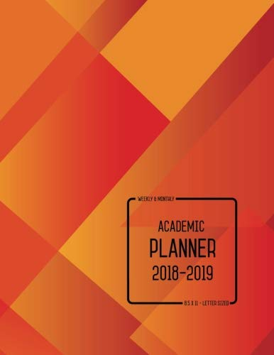 Academic Planner 2018-2019 8.5 x 11: Weekly And